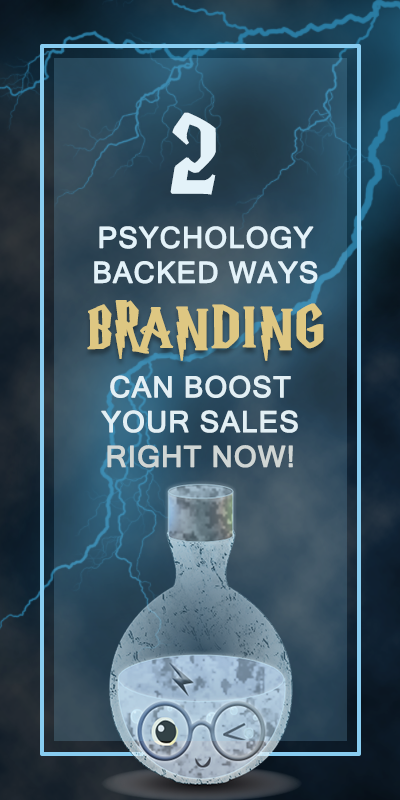 Brand Psychology - 2 Psychology-backed Ways Branding Can Boost Your Sales Right Now