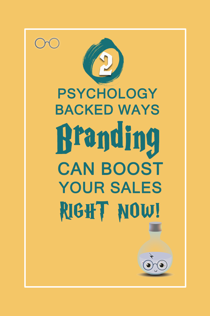 2 psychology backed way branding can boost your sales