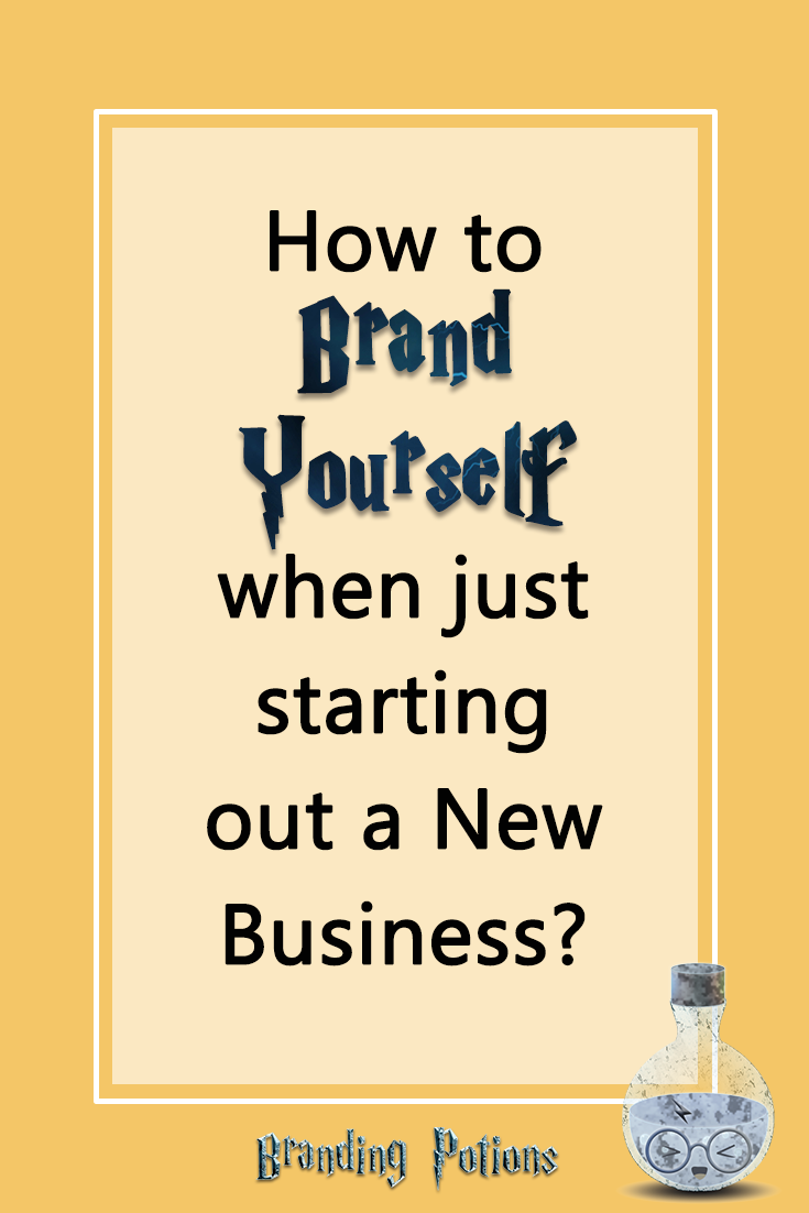 How to brand your self when just starting out a new business